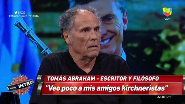 Tomás Abraham: Todos mis amigos son kirchneristas, los veo poco