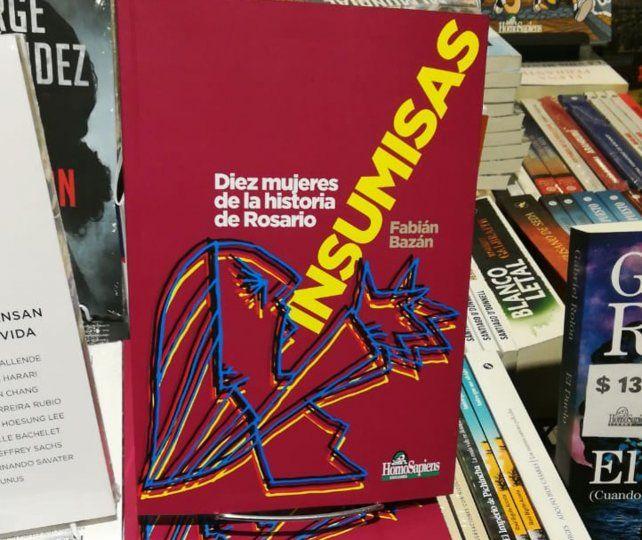 Presentan el libro Insumisas. Diez mujeres de la historia de Rosario