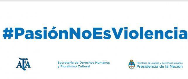 #PasiónNoEsViolencia: la campaña de la AFA y la Secretaría de Derechos Humanos de la Nación