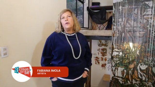 Fabiana Imola: Podría decir que me casé con el arte