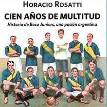 Rossati, ex intendente de Santa Fe, ahora se dedica a escribir sobre la historia de Boca