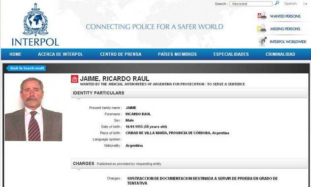 Buscado. La cédula de Interpol contra Jaime sigue vigente ya que en Córdoba no se canceló la orden de detención.